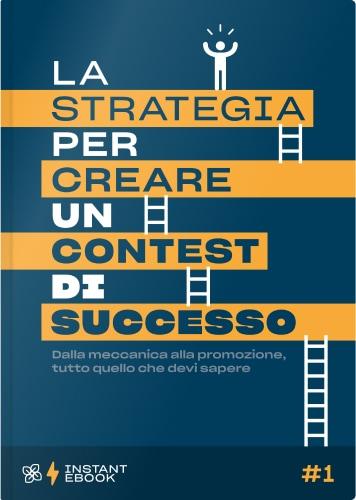 Leevia Instant Ebook 01 - La Strategia Per Creare Un Contest Di Successo